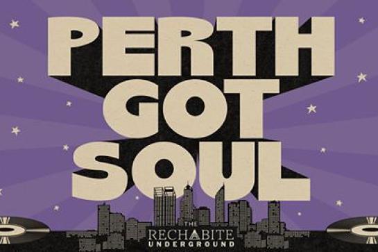 Perth Got Soul - @The Rechabite