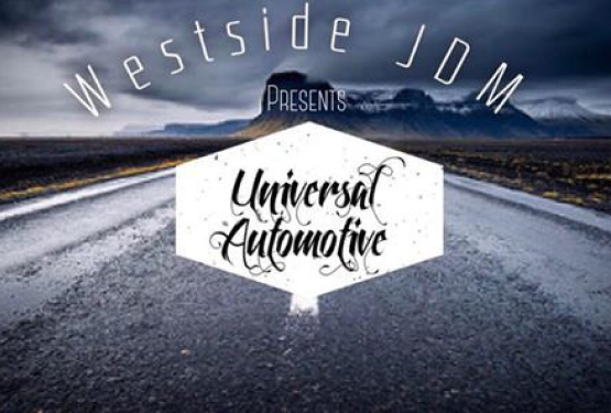 Westside JDM presents UNIVERSAL AUTOMOTIVE
