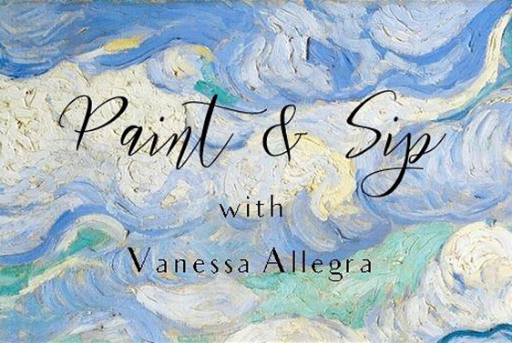 Paint & Sip with Vanessa Allegra - March
